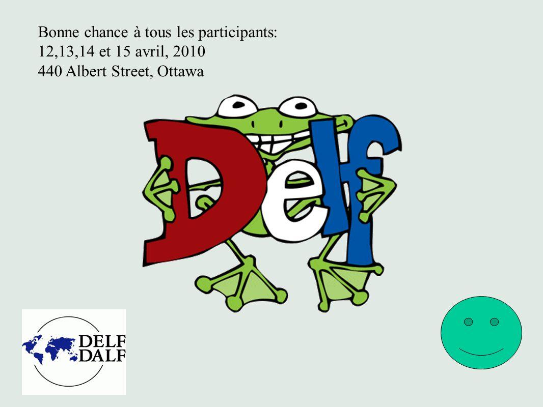 Bonne chance à tous les participants: 12,13,14 et 15 avril, 2010 440 Albert Street, Ottawa