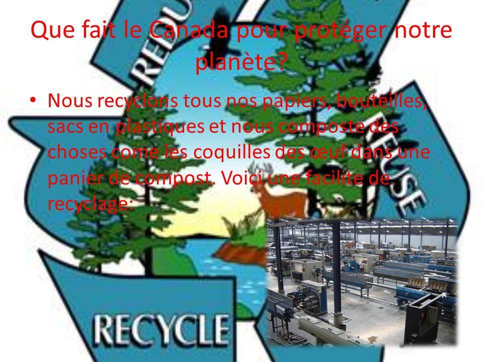 Que fait le Canada pour protéger notre planète.