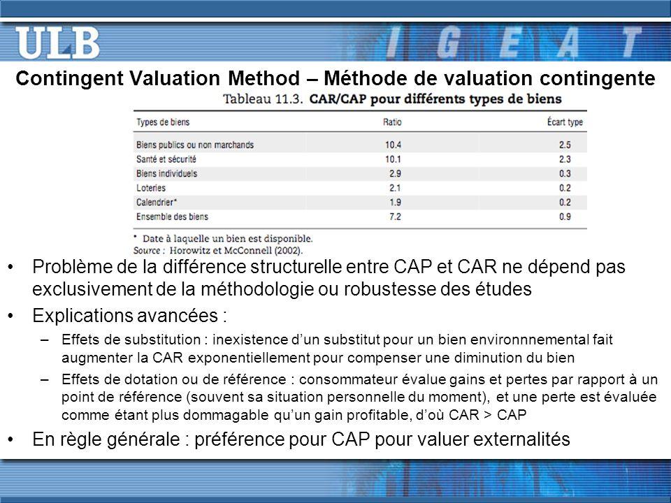 Contingent Valuation Method – Méthode de valuation contingente Problème de la différence structurelle entre CAP et CAR ne dépend pas exclusivement de