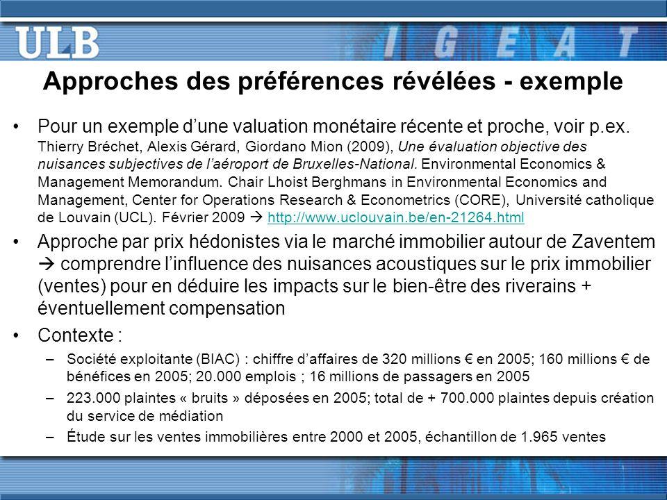 Approches des préférences révélées - exemple Pour un exemple dune valuation monétaire récente et proche, voir p.ex. Thierry Bréchet, Alexis Gérard, Gi