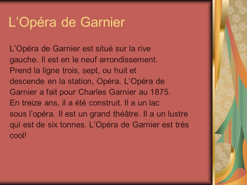 LOpéra de Garnier LOpéra de Garnier est situé sur la rive gauche.