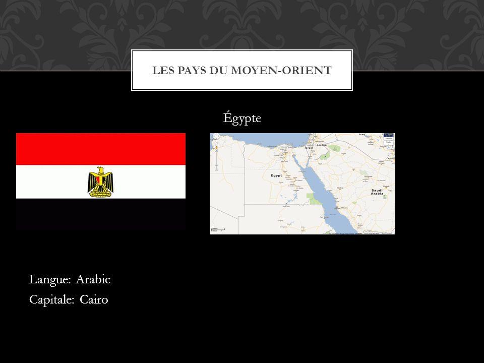 Égypte Langue: Arabic Capitale: Cairo LES PAYS DU MOYEN-ORIENT