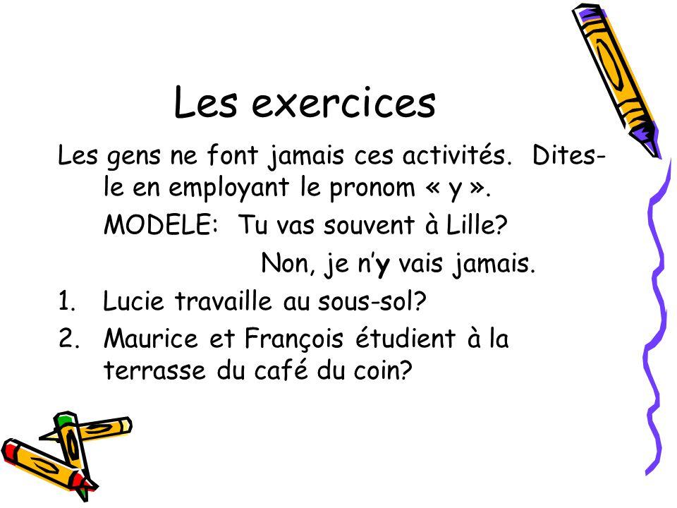 Les exercices Les gens ne font jamais ces activités.