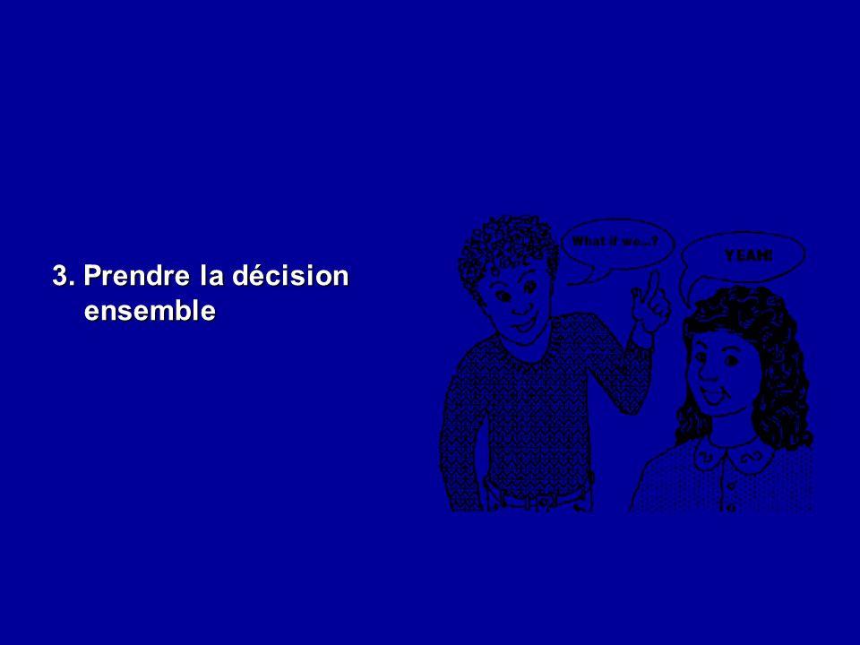 3. Prendre la décision ensemble