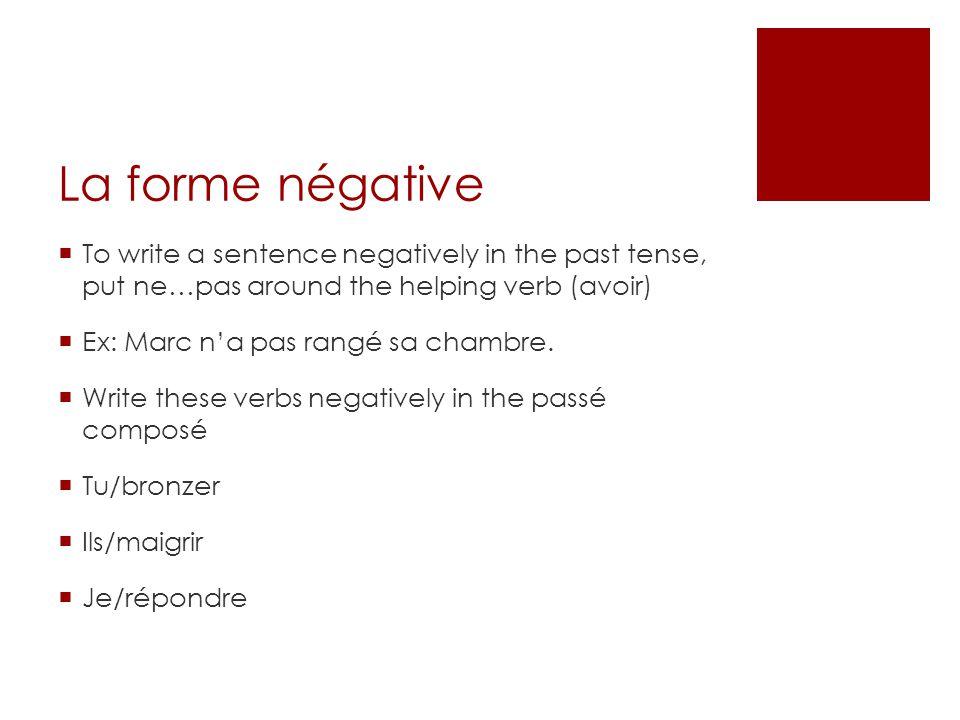 Re-write the following sentence in the passé composé Je chante bien.