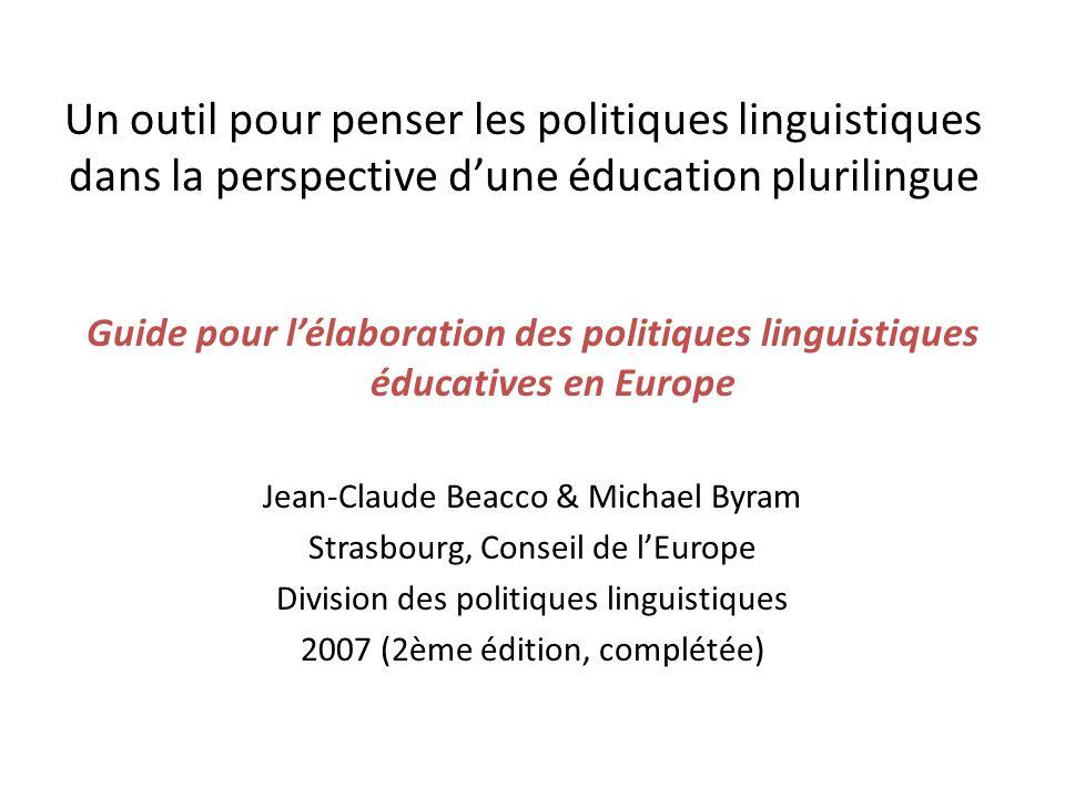 Un outil pour penser les politiques linguistiques dans la perspective dune éducation plurilingue Guide pour lélaboration des politiques linguistiques