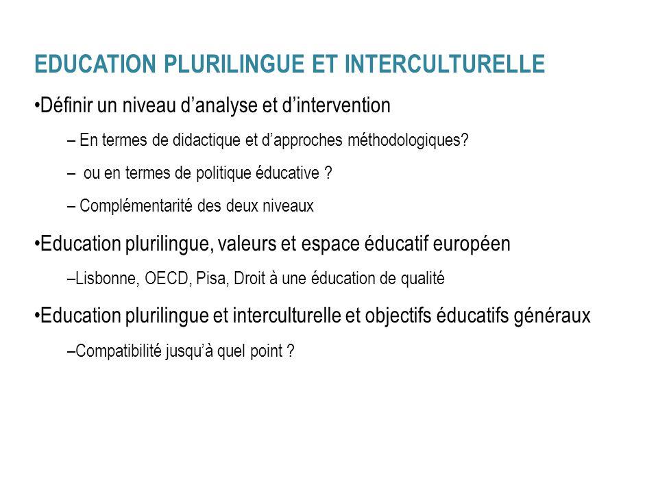 EDUCATION PLURILINGUE ET INTERCULTURELLE Définir un niveau danalyse et dintervention – En termes de didactique et dapproches méthodologiques? – ou en