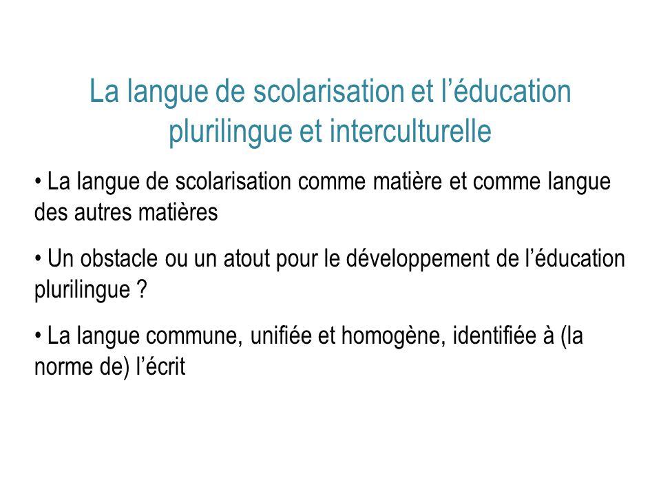La langue de scolarisation et léducation plurilingue et interculturelle La langue de scolarisation comme matière et comme langue des autres matières U