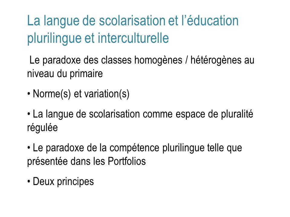La langue de scolarisation et léducation plurilingue et interculturelle Le paradoxe des classes homogènes / hétérogènes au niveau du primaire Norme(s)