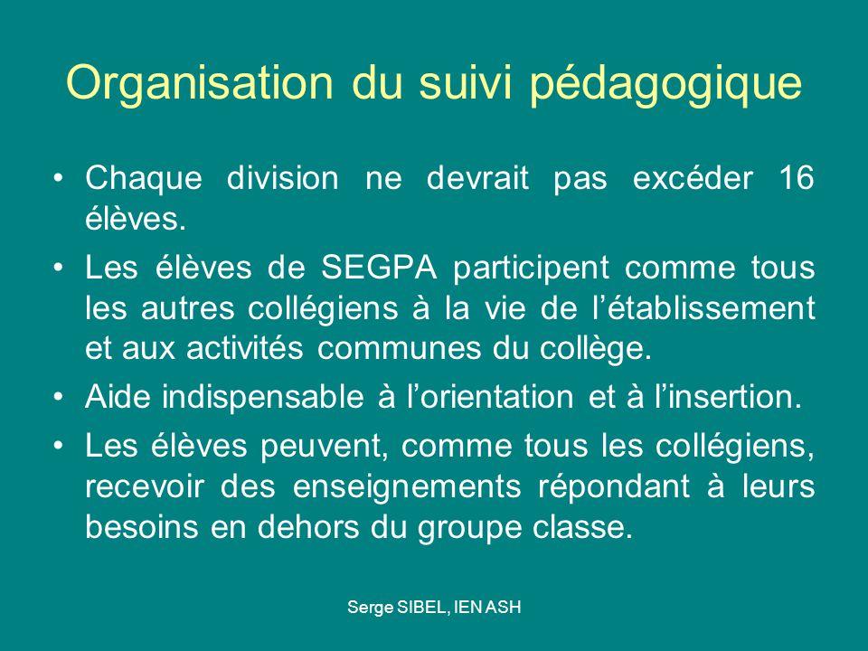 Organisation du suivi pédagogique Chaque division ne devrait pas excéder 16 élèves. Les élèves de SEGPA participent comme tous les autres collégiens à