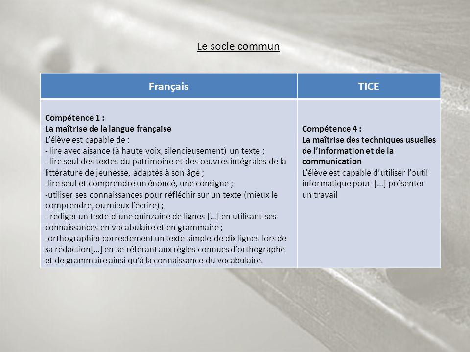 FrançaisTICE Compétence 1 : La maîtrise de la langue française Lélève est capable de : - lire avec aisance (à haute voix, silencieusement) un texte ;