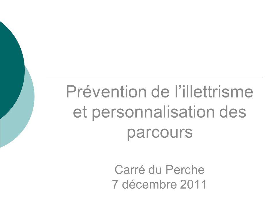 Prévention de lillettrisme et personnalisation des parcours Carré du Perche 7 décembre 2011