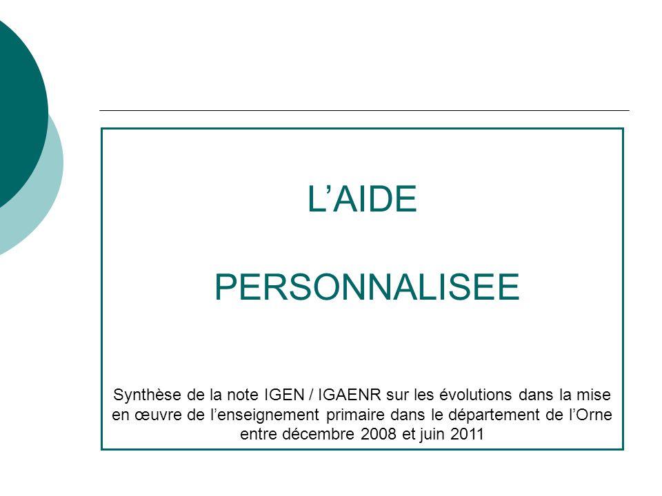 LAIDE PERSONNALISEE Synthèse de la note IGEN / IGAENR sur les évolutions dans la mise en œuvre de lenseignement primaire dans le département de lOrne