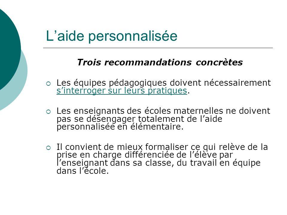 Trois recommandations concrètes Les équipes pédagogiques doivent nécessairement sinterroger sur leurs pratiques. sinterroger sur leurs pratiques Les e