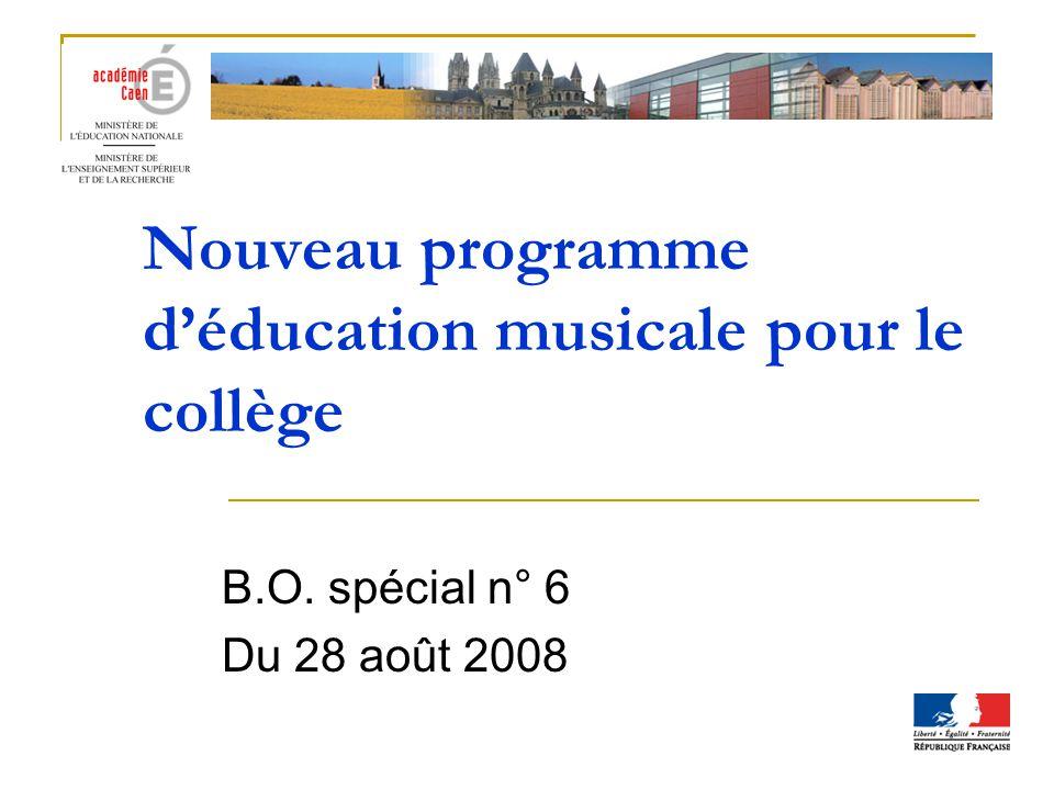 Nouveau programme déducation musicale pour le collège B.O. spécial n° 6 Du 28 août 2008