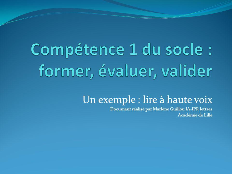 Un exemple : lire à haute voix Document réalisé par Marlène Guillou IA-IPR lettres Académie de Lille
