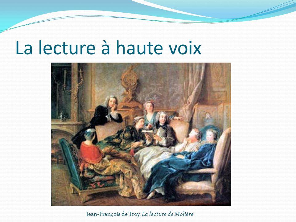 La lecture à haute voix Cette pratique de la lecture est celle qui a dominé pendant des siècles.
