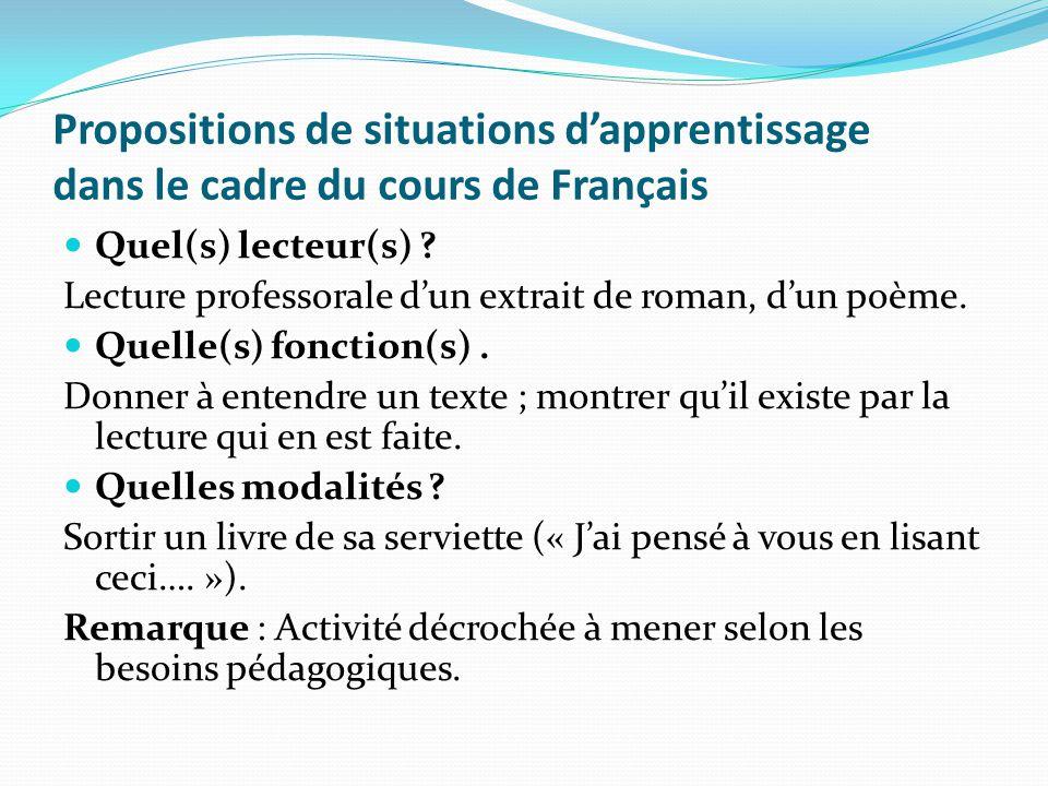 Propositions de situations dapprentissage dans le cadre du cours de Français Quel(s) lecteur(s) ? Lecture professorale dun extrait de roman, dun poème