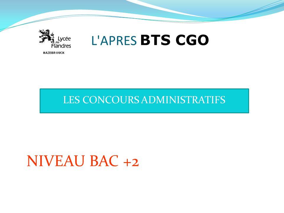 L'APRES BTS CGO NIVEAU BAC +2 LES CONCOURS ADMINISTRATIFS