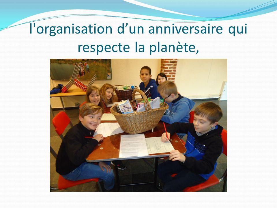 l organisation dun anniversaire qui respecte la planète,