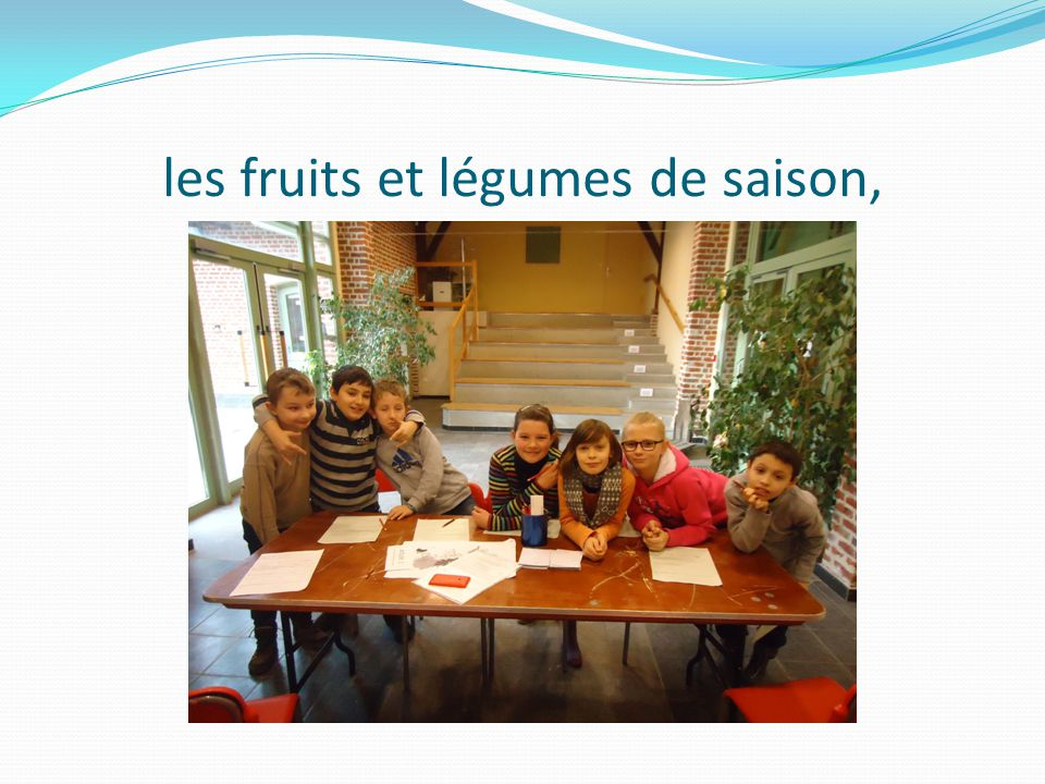 les fruits et légumes de saison,