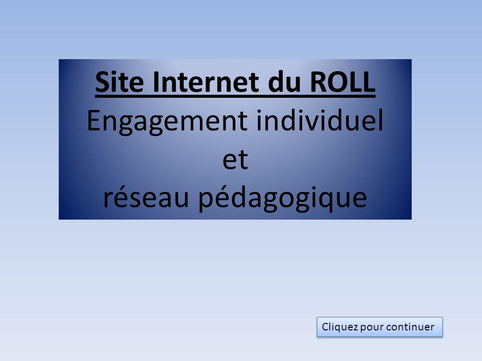 Site Internet du ROLL Engagement individuel et réseau pédagogique Cliquez pour continuer