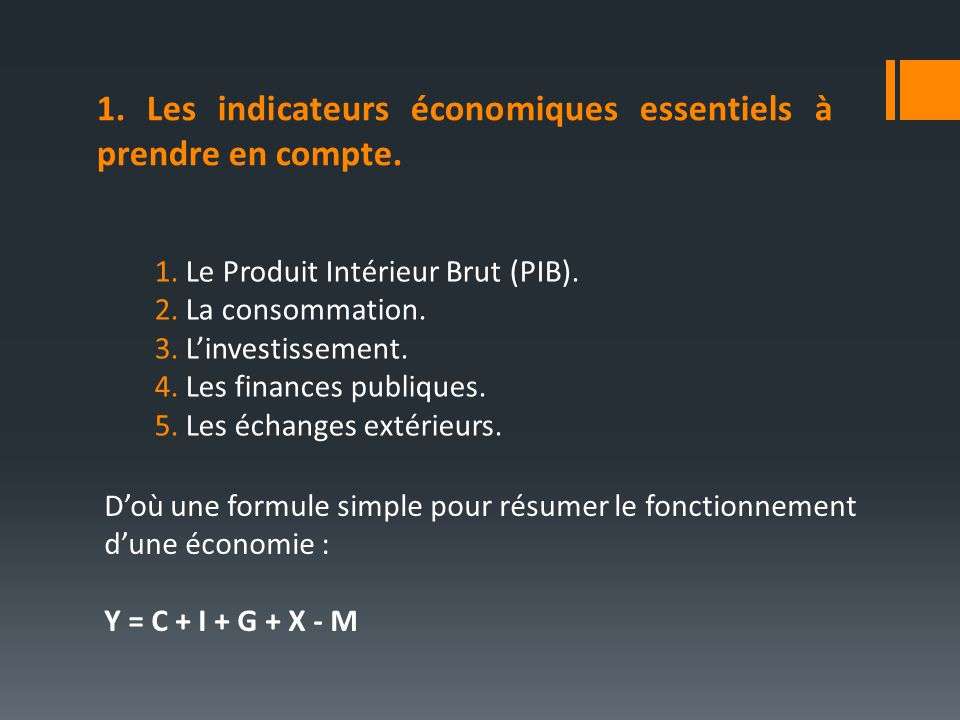 1. Les indicateurs économiques essentiels à prendre en compte.