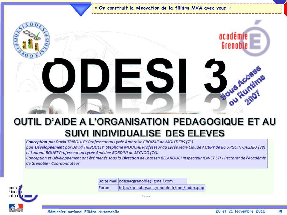 9 Séminaire national Filière Automobile 20 et 21 Novembre 2012 « On construit la rénovation de la filière MVA avec vous »