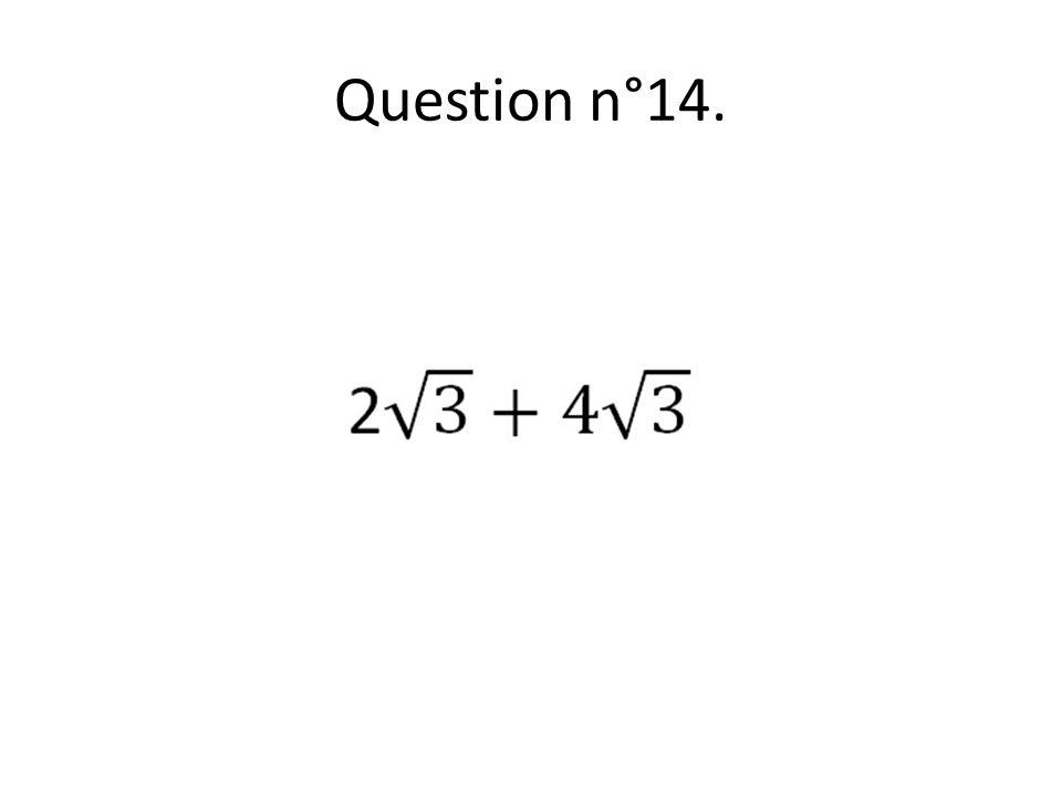 Question n°14.
