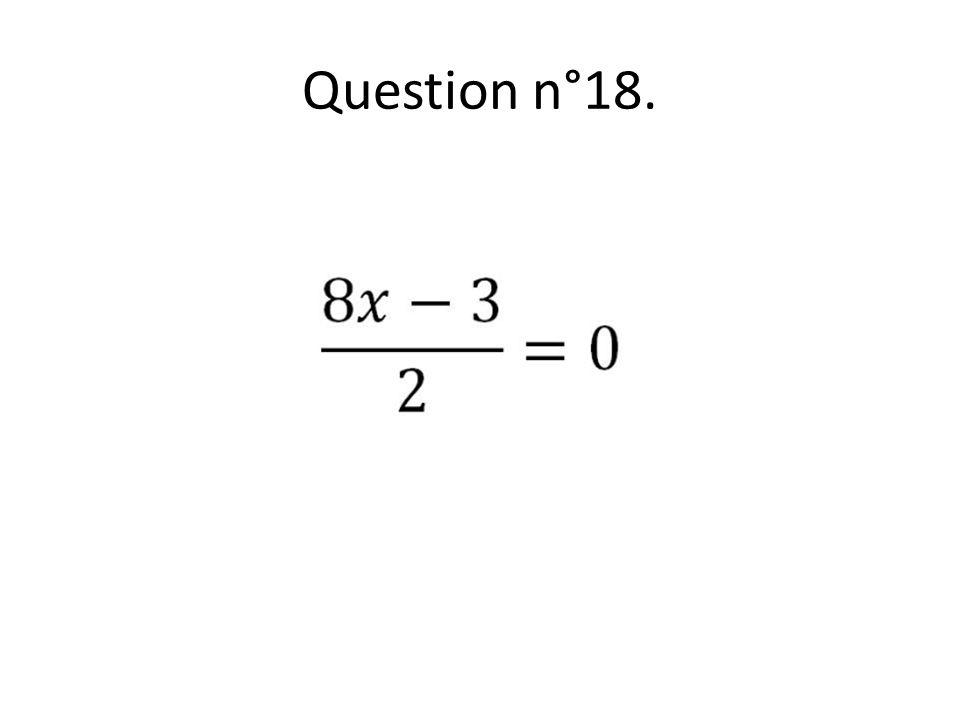 Question n°18.