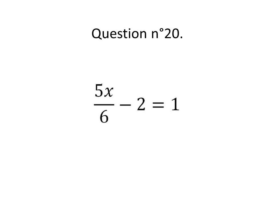 Question n°20.
