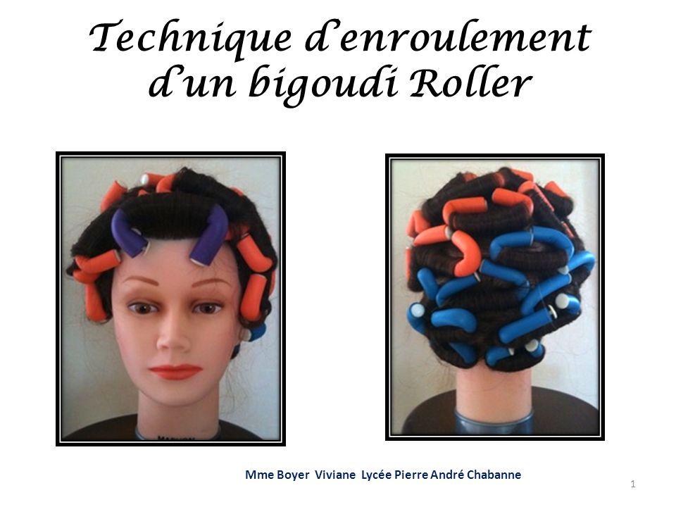Technique denroulement dun bigoudi Roller Mme Boyer Viviane Lycée Pierre André Chabanne 1