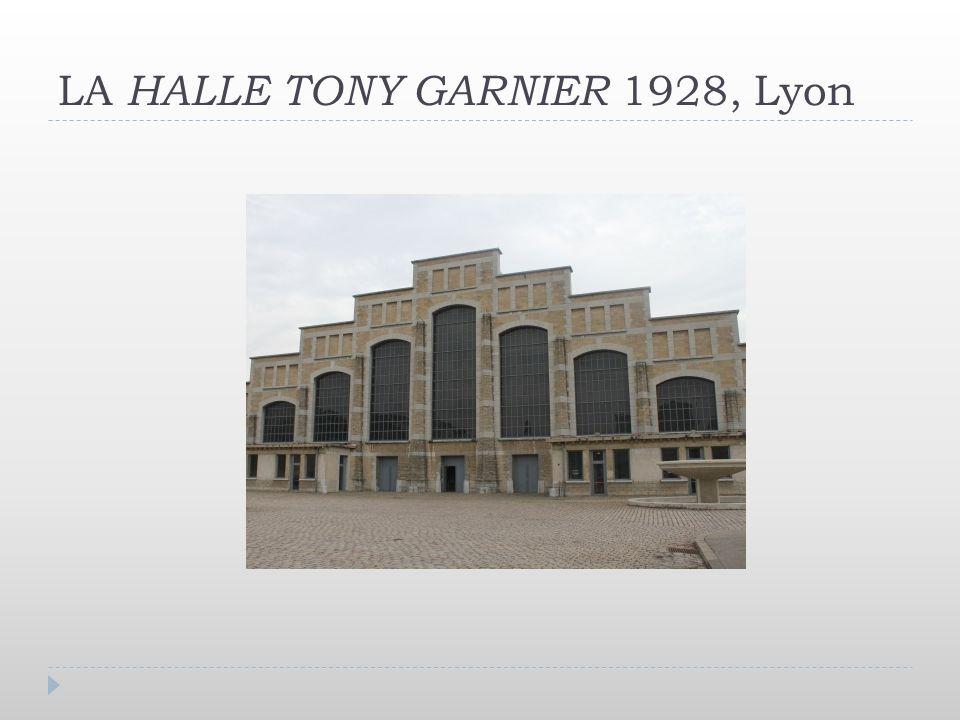 LA HALLE TONY GARNIER 1928, Lyon
