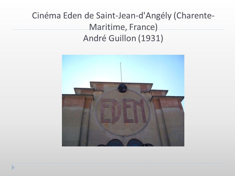 Cinéma Eden de Saint-Jean-d'Angély (Charente- Maritime, France) André Guillon (1931)