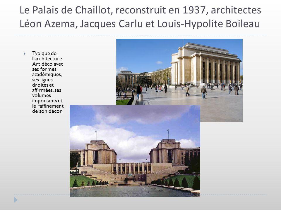 Le Palais de Chaillot, reconstruit en 1937, architectes Léon Azema, Jacques Carlu et Louis-Hypolite Boileau Typique de l'architecture Art déco avec se