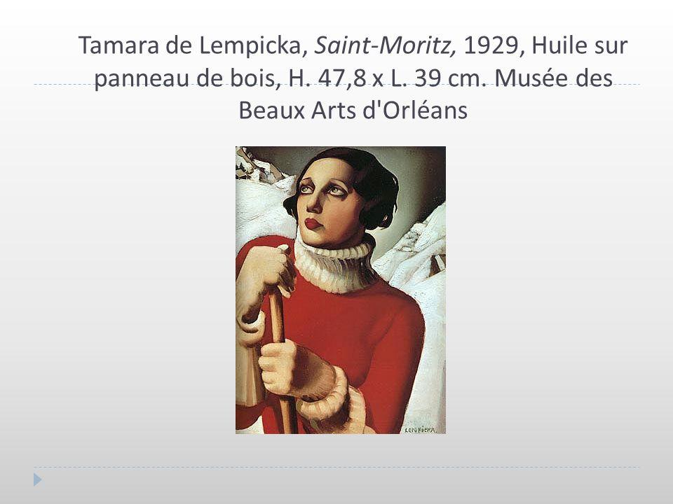 Tamara de Lempicka, Saint-Moritz, 1929, Huile sur panneau de bois, H. 47,8 x L. 39 cm. Musée des Beaux Arts d'Orléans