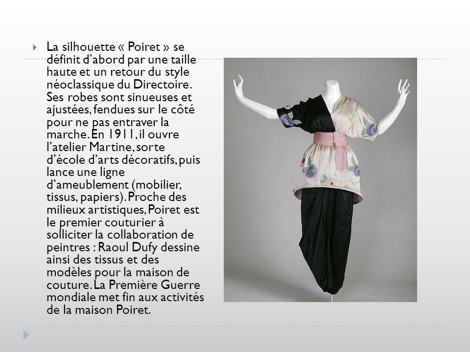 La silhouette « Poiret » se définit dabord par une taille haute et un retour du style néoclassique du Directoire. Ses robes sont sinueuses et ajustées