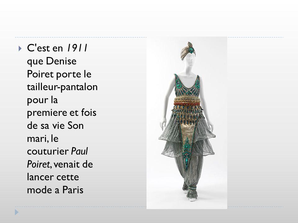 C'est en 1911 que Denise Poiret porte le tailleur-pantalon pour la premiere et fois de sa vie Son mari, le couturier Paul Poiret, venait de lancer cet