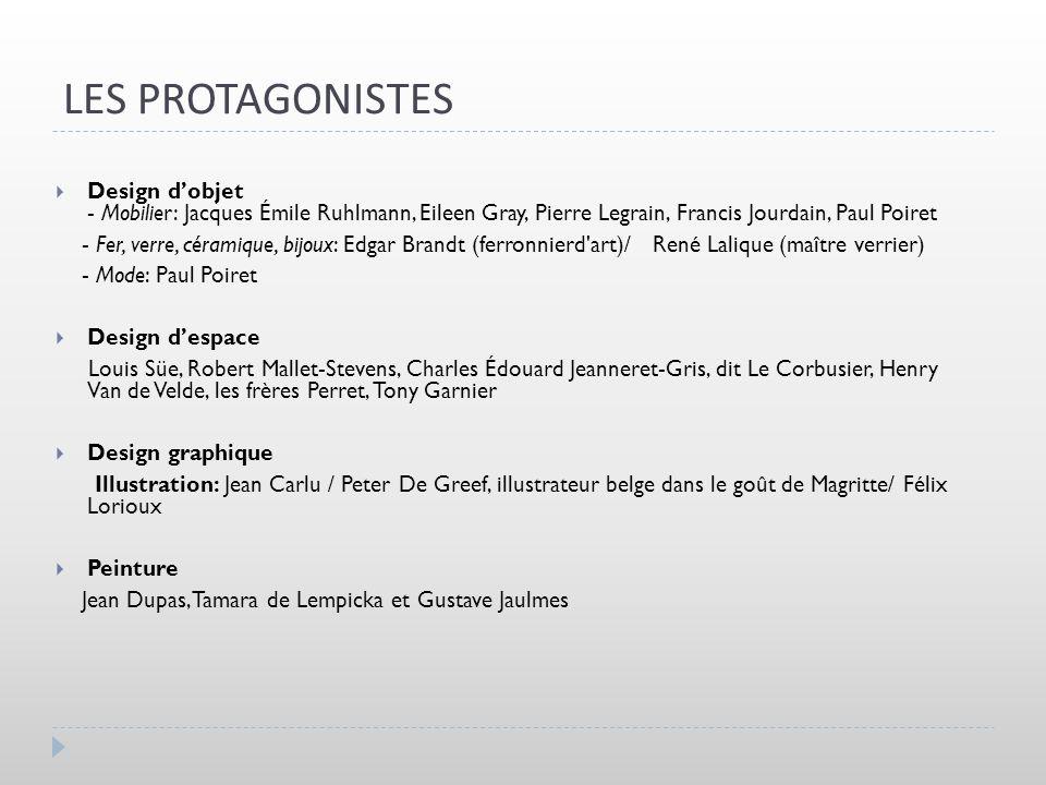 LES PROTAGONISTES Design dobjet - Mobilier: Jacques Émile Ruhlmann, Eileen Gray, Pierre Legrain, Francis Jourdain, Paul Poiret - Fer, verre, céramique