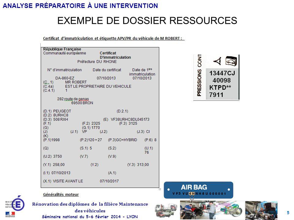 6 Rénovation des diplômes de la filière Maintenance des véhicules Séminaire national du 5-6 février 2014 - LYON ANALYSE PRÉPARATOIRE À UNE INTERVENTION Documentation constructeur disponible « en ligne »