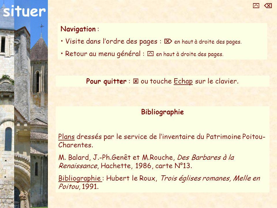 Pour quitter : ou touche Echap sur le clavier. Bibliographie Plans dressés par le service de linventaire du Patrimoine Poitou- Charentes. M. Balard, J