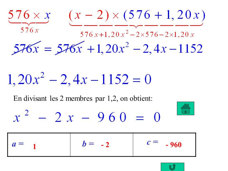 a = b = c = 1 - 2- 960 En divisant les 2 membres par 1,2, on obtient: