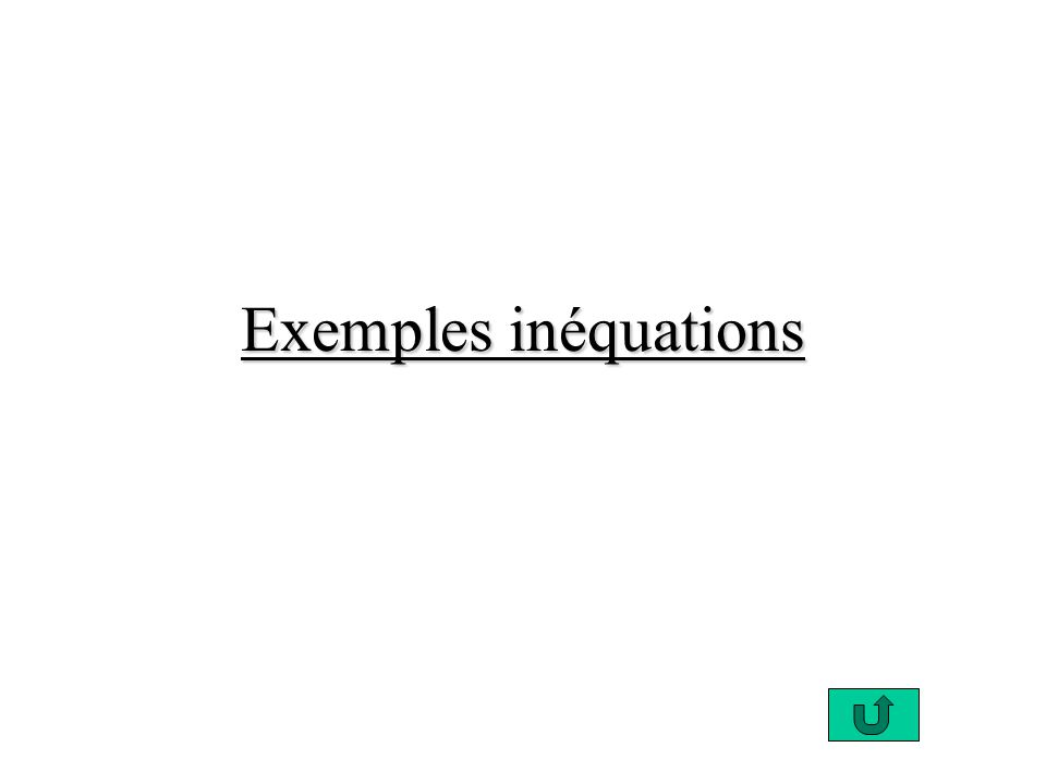 Exemples inéquations