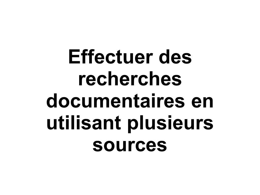 Effectuer des recherches documentaires en utilisant plusieurs sources