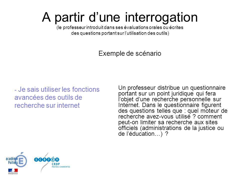 A partir dune interrogation (le professeur introduit dans ses évaluations orales ou écrites des questions portant sur lutilisation des outils) Un prof