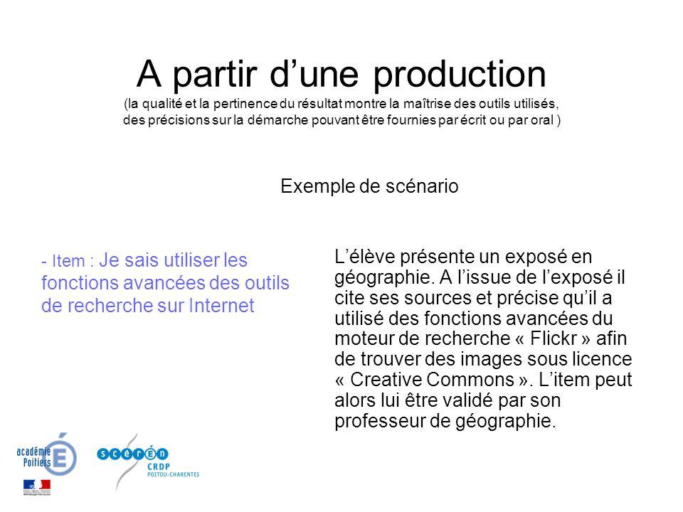 A partir dune production (la qualité et la pertinence du résultat montre la maîtrise des outils utilisés, des précisions sur la démarche pouvant être