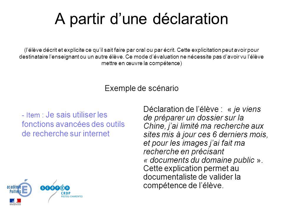 A partir dune déclaration (lélève décrit et explicite ce quil sait faire par oral ou par écrit. Cette explicitation peut avoir pour destinataire lense
