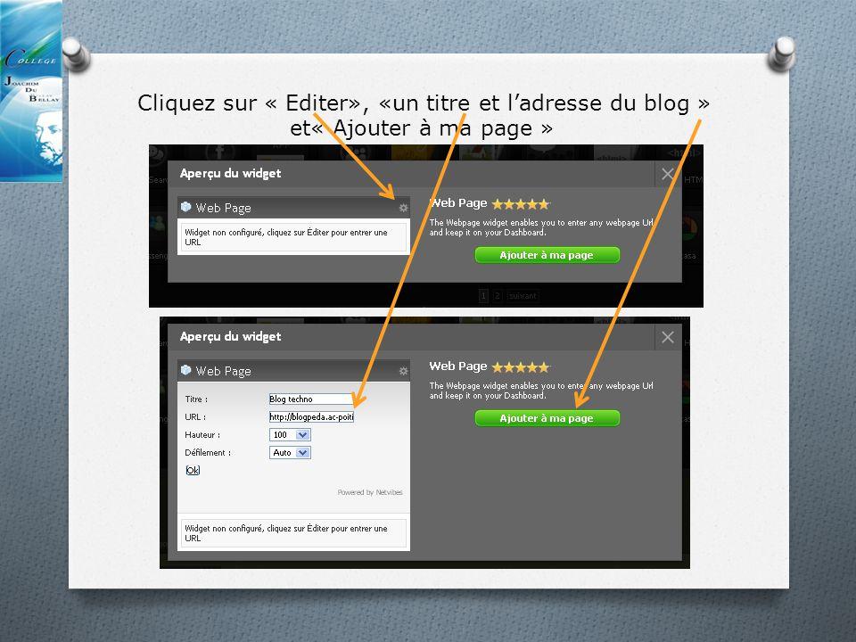 Cliquez sur « Editer», «un titre et ladresse du blog » et« Ajouter à ma page »