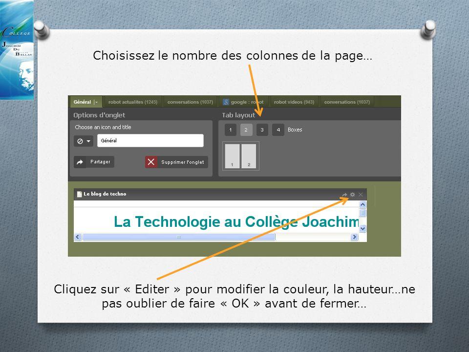 Choisissez le nombre des colonnes de la page… Cliquez sur « Editer » pour modifier la couleur, la hauteur…ne pas oublier de faire « OK » avant de fermer…