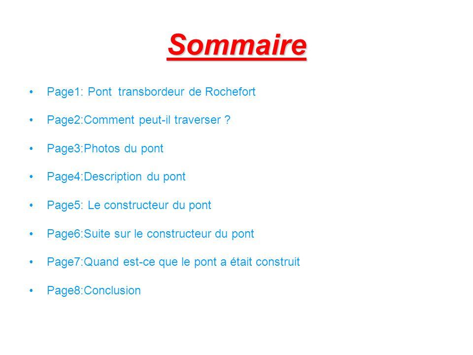 Sommaire Page1: Pont transbordeur de Rochefort Page2:Comment peut-il traverser ? Page3:Photos du pont Page4:Description du pont Page5: Le constructeur